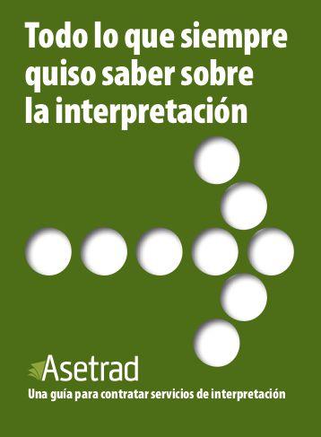 Guía de Interpretación en castellano: Todo lo que siempre quiso saber sobre la interpretación.