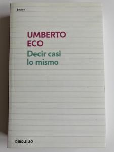 Decir casi lo mismo. Experiencias de traducción, de Umberto Eco