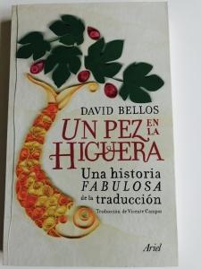 Un pez en la higuera, una fabulosa historia de la traducción, de David Bellos
